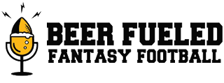 Beer Fueled Fantasy Podcast NFL Draft