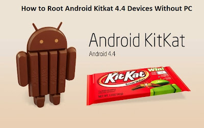 How to Root Android Kitkat 4.4 Devices Without PC