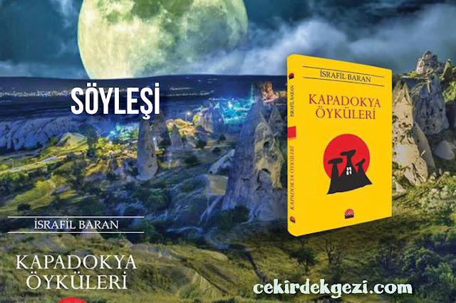 Yazar İsrafil Baran ile Kapadokya Hakkında Söyleşi