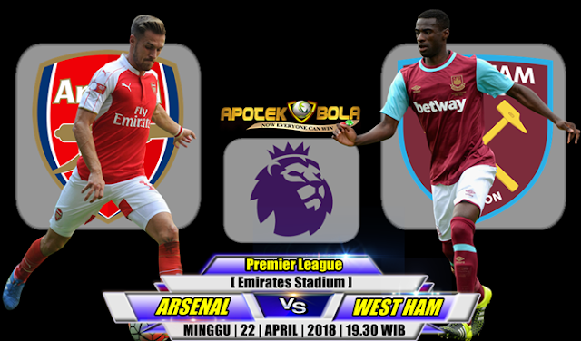 Prediksi Arsenal vs West Ham United 22 April 2018