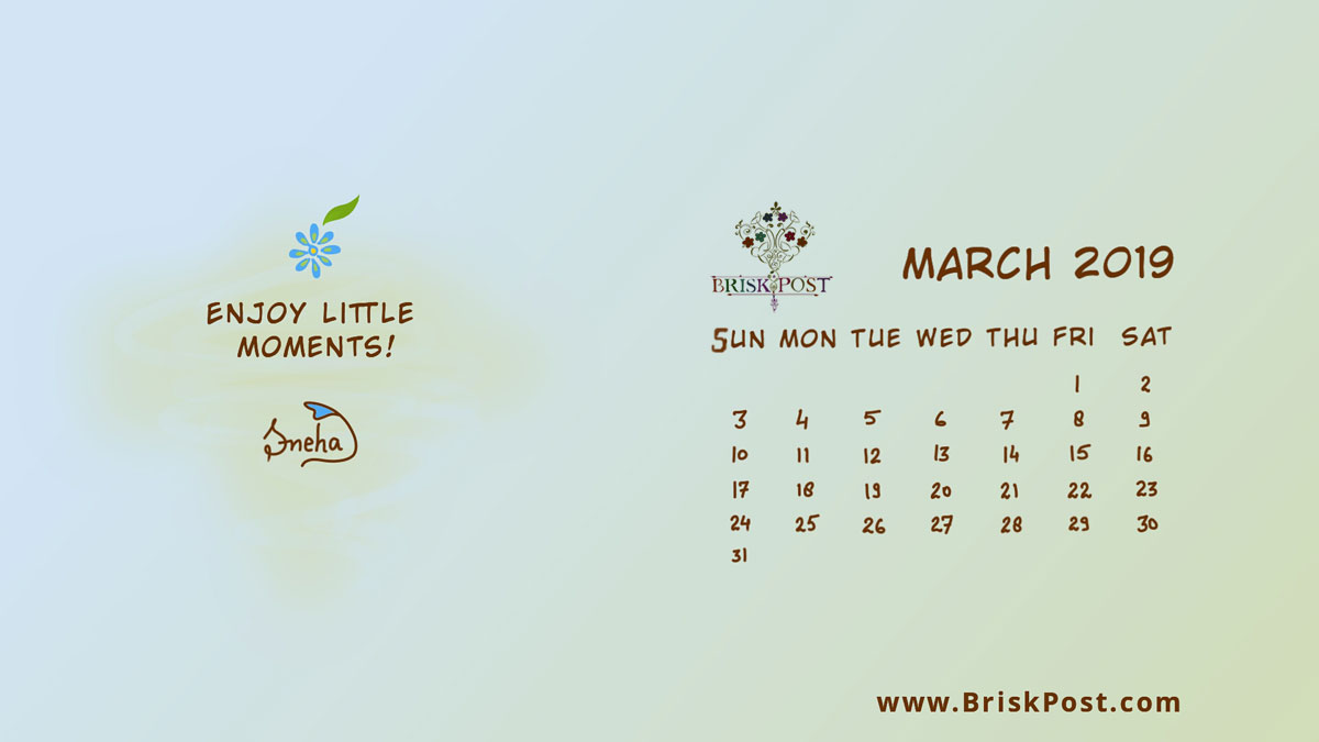 march 2019 calendar with flower leave art illustration and sky blue green background with inspiring positive quote, Enjoy little moments!
