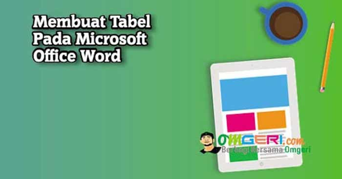 Cara Membuat Tabel Di Microsoft Word 2010 - Membuat Itu