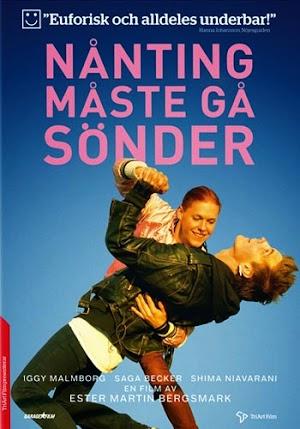 Nånting Måste gå Sönder - Something Must Break - Película - Suecia - 2014
