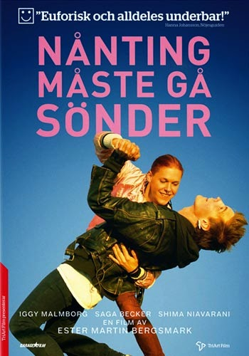 Something Must Break - Nånting Måste gå Sönder - Pelicula - Suecia - 2014