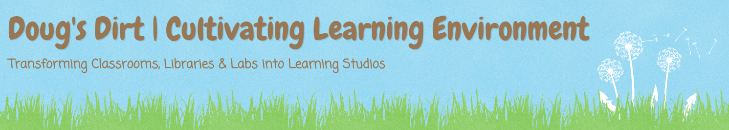 Doug's Dirt | Cultivating Learning Environment Blog