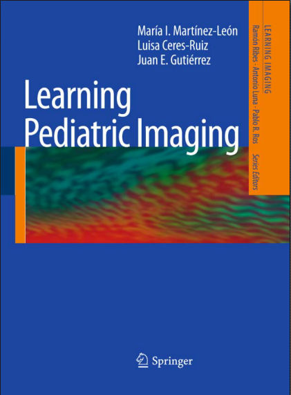 Learning Pediatric Imaging 100 Essential Cases [PDF]