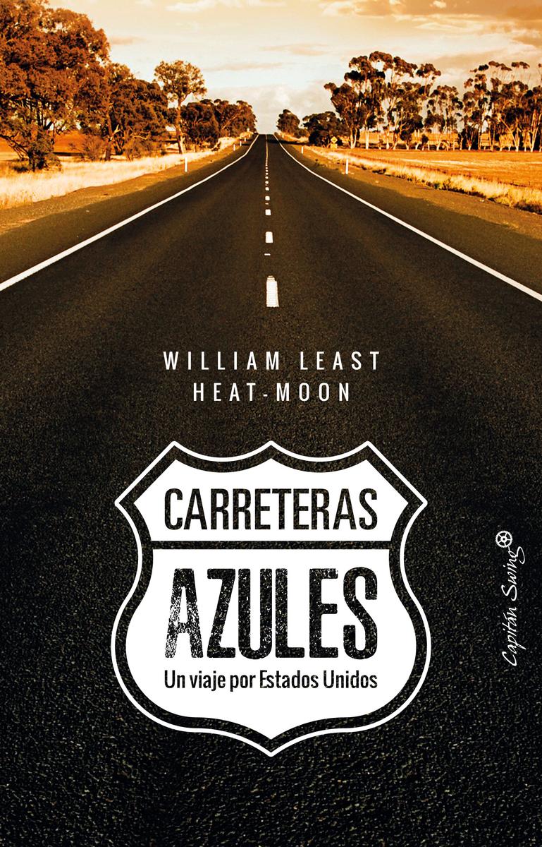 CARRETERAS AZULES ✎William Least Heat- Moon
