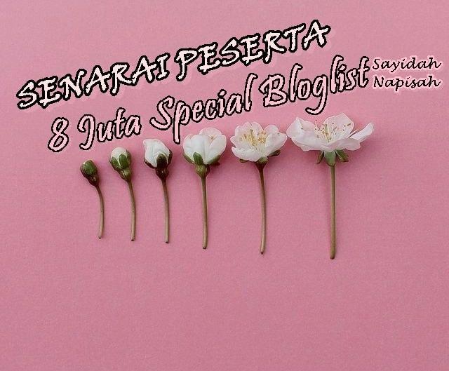 SENARAI PESERTA 8 Juta Special Bloglist Sayidah Napisah!