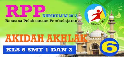 RPP KURIKULUM 2013 AKIDAH AKHLAK KELAS 6 SEMESTER 1 DAN 2