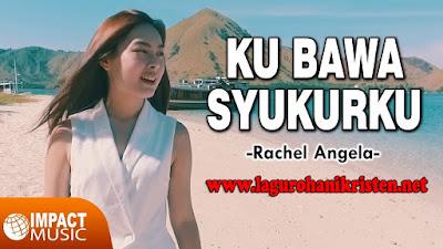 Rachel Angela - Ku Bawa Syukurku