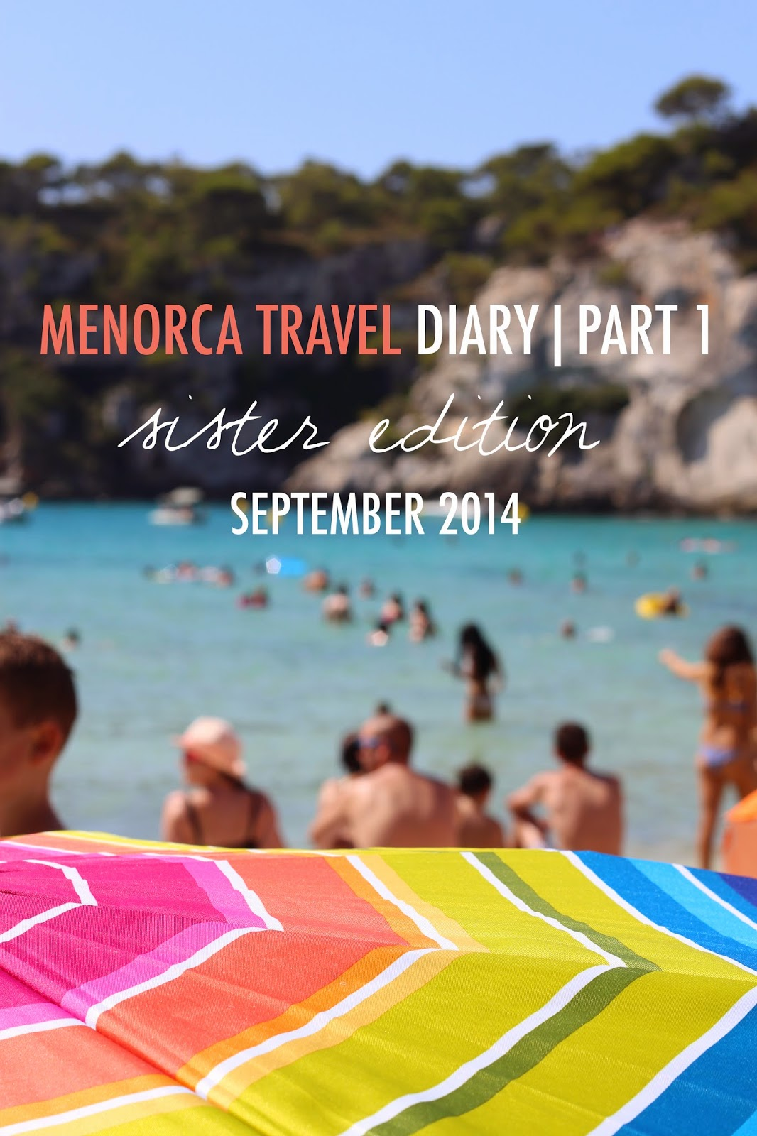 Menorca Travel Diary | Part 1