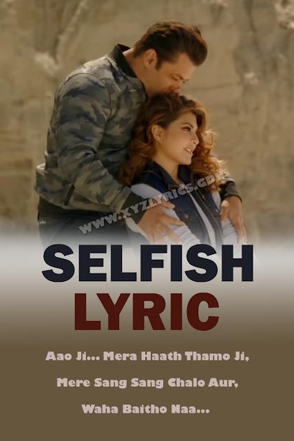 SELFISH LYRIC | Race 3 | Atif Aslam | Lulia Vantur