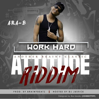 Ara B – Work Hard (Prod By Brainy Beatz)