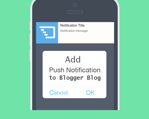 How to Add Push Notification to Blogger