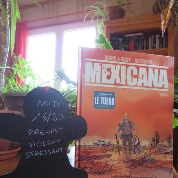 Mexicana, tome 1 de Matz et Gilles Mezzomo