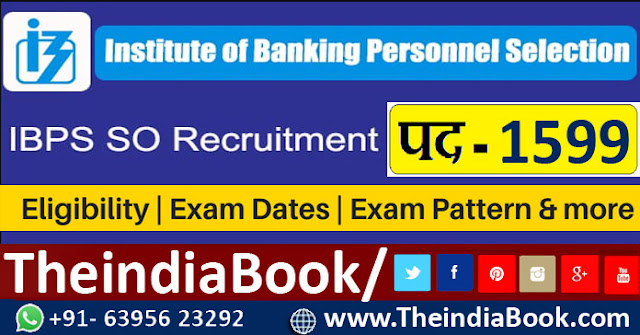 IBPS Recruitment For 1599 Specialist Officer Notification 2018