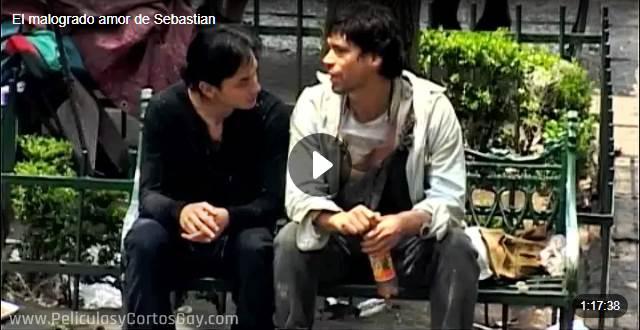 CLIC PARA VER VIDEO El Malogrado Amor de Sebastian