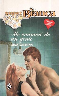 Gina Wilkins - Me Enamoré De Un Genio