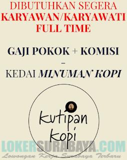 Lowongan Kerja di Kutipan Kopi Surabaya Terbaru Mei 2019