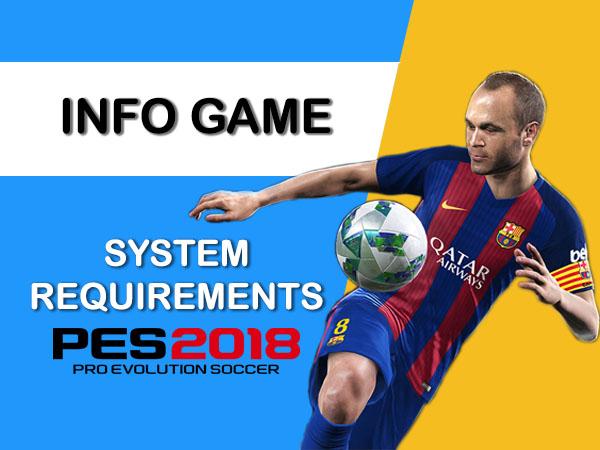 SYSTEM REQUIREMENTS PES 2018