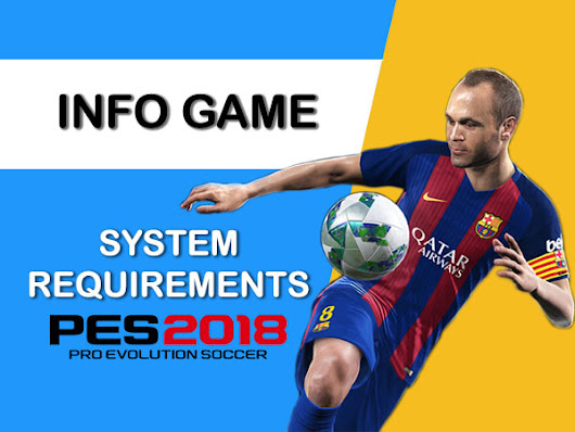 SYSTEM REQUIREMENTS PES 2018 - CLICKbait