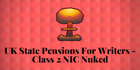 UK State Pensions For Writers - Class 2 NIC Nuked