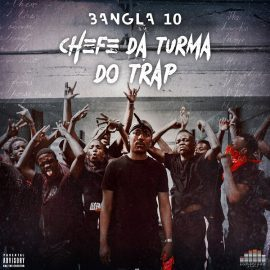 Bangla 10 ft Laylizzy - Sente (  Chefe da Turma do Trap )
