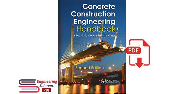 Concrete Construction Engineering Handbook Second Edition by Edward G. Nawy