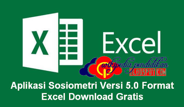 Download Aplikasi Sosiometri Versi 5.0 Format Excel Download Gratis