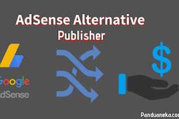 Daftar Alternatif Adsense Terbaik yang Terbukti Membayar Mahal