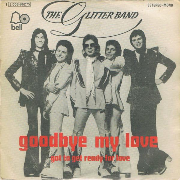 1975 / Goodbye My Love / Glitter Band