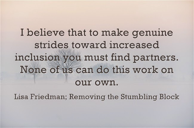 Inclusion requires partners; Removing the Stumbling Block