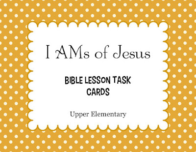https://www.teacherspayteachers.com/Product/I-AMs-of-Jesus-Bible-Lesson-Task-Cards-for-Upper-Elementary-Kids-2883996