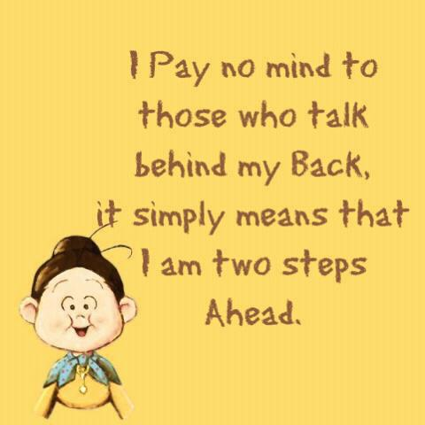 I Pay No Mind To Those Who Talk Behind My Back Quotes And Stories