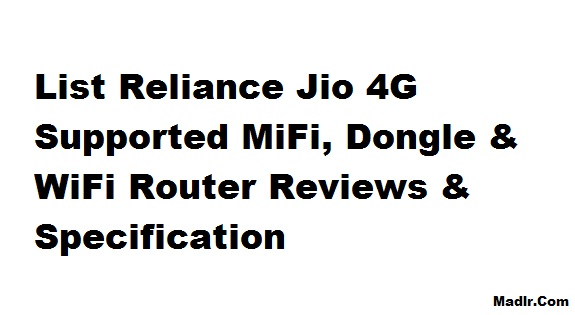 Reliance Jio 4G Supported MiFi, Dongle & WiFi Router Reviews & Specification