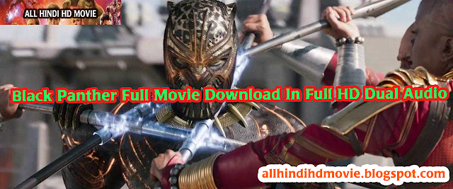 Black Panther Full Movie Download In Full HD Dual Audio