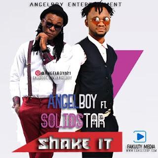 Angel Boy Ft. Solidstar - Shake It 1