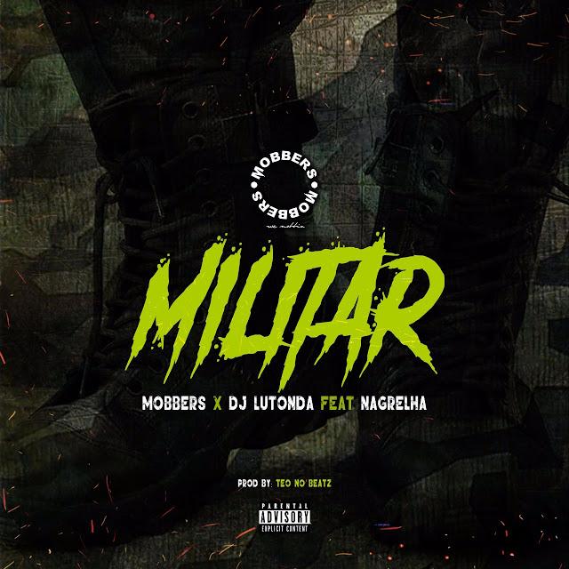Mobbers & Dj Lutonda Feat. Nagrelha Dos Lambas - Militar Download Mp3