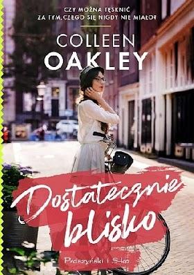 """""""Dostatecznie blisko"""" - Colleen Oakley"""