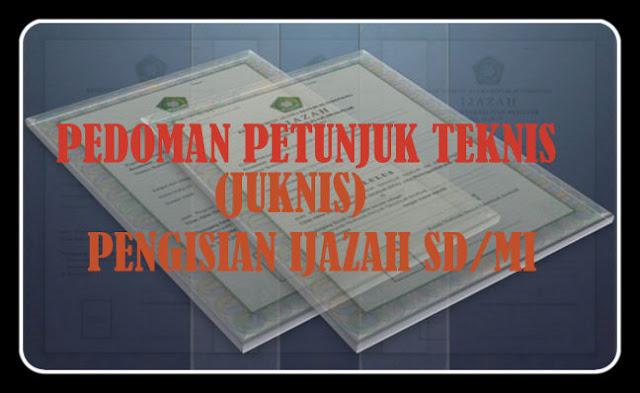 Download JUKNIS Pengisian ijazah Jenjang SD/MI