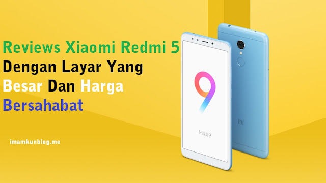 review xiaomi redmi 5, redmi 5 preview