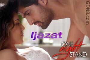 IJAZAT - Arijit Singh - One Night Stand - Sunny Leone