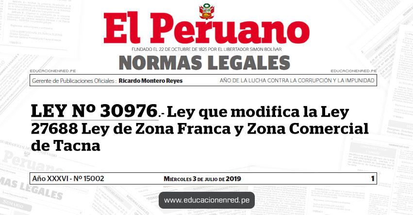 LEY Nº 30976 - Ley que modifica la Ley 27688 Ley de Zona Franca y Zona Comercial de Tacna