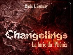 Changelins : La furie du Phénix, tome 1 : Le bannissement de Maria J. Romaley