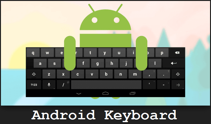 Unprotected Virtual Keyboard App Leaks 31 Million Android Users Private Data