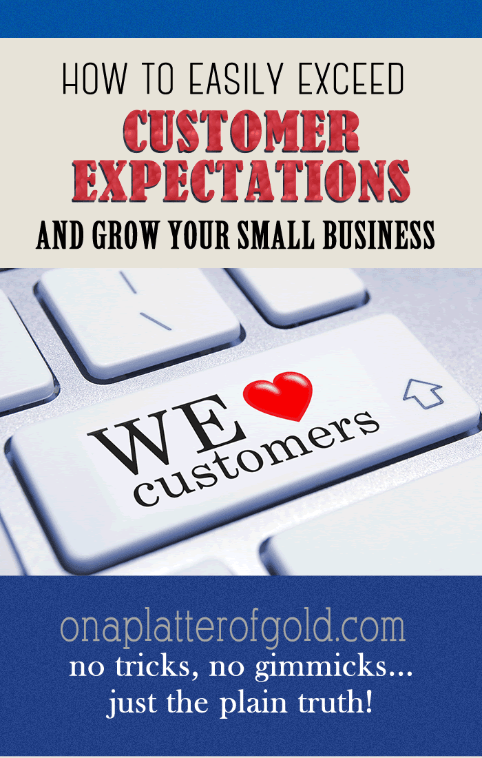 How You Can Easily Exceed Customer Expectations And Grow Your Business