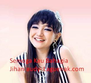 Jihan Audy SKB Semoga Kau Bahagia mp3 - Laguenak.com