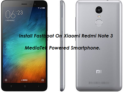 Flash Fasboot On Xiaomi Redmi Note 3