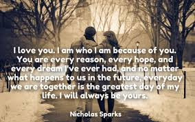 unique love quotes • I love you, I am who I am because of you. You are every reason, every hope, and every dream I've had, and no matter what happens to us in