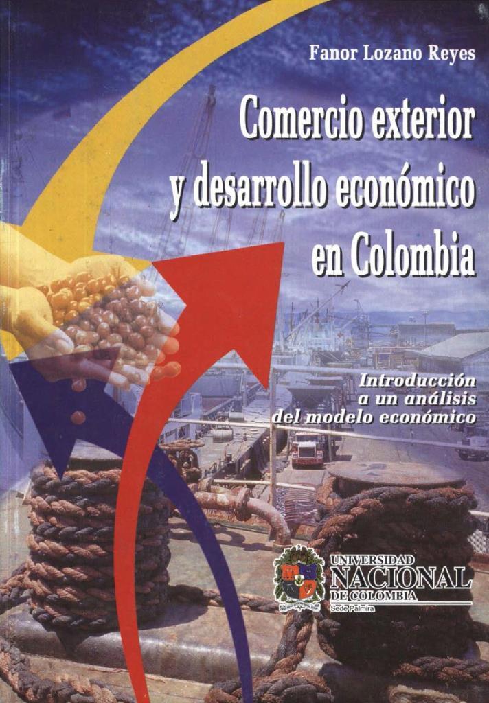 Comercio exterior y desarrollo económico en Colombia – Fanor Lozano Reyes